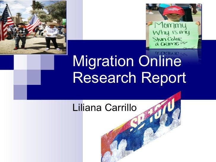 Migration Online Research Report  Liliana Carrillo