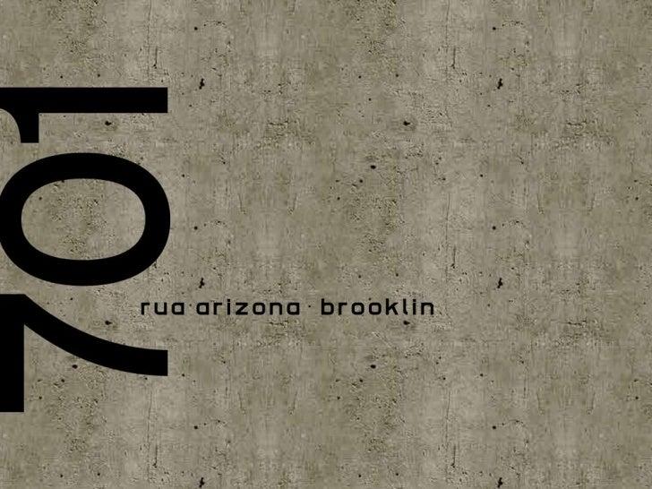 701  RUA ARIZONA - BROOKLIN Vizinho da Berrini, o mais atual centro financeiro, com fácil acesso a qualquer               ...