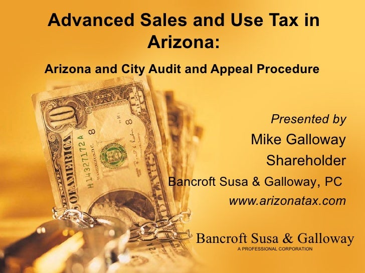 Advanced Sales and Use Tax in          Arizona:Arizona and City Audit and Appeal Procedure                                ...