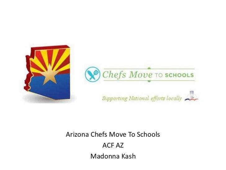 Arizona Chefs Move To Schools           ACF AZ        Madonna Kash