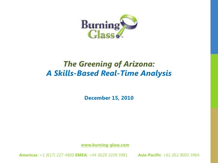 The Greening of Arizona:<br />A Skills-Based Real-Time Analysis<br />December 15, 2010<br />www.burning-glass.com<br />   ...
