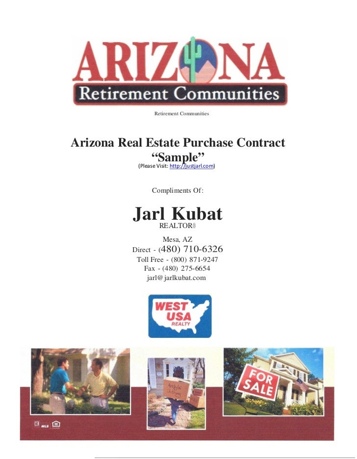 "Retirement CommunitiesArizona Real Estate Purchase Contract              ""Sample""           (Please Visit: http://justjarl..."