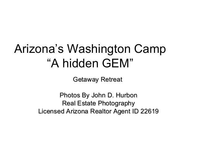 "Arizona's Washington Camp ""A hidden GEM"" Getaway RetreatGetaway Retreat Photos By John D. HurbonPhotos By John D. Hurbon R..."