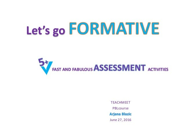 Let's go TEACHMEET PBLcourse June 27, 2016 FAST AND FABULOUS ACTIVITIES