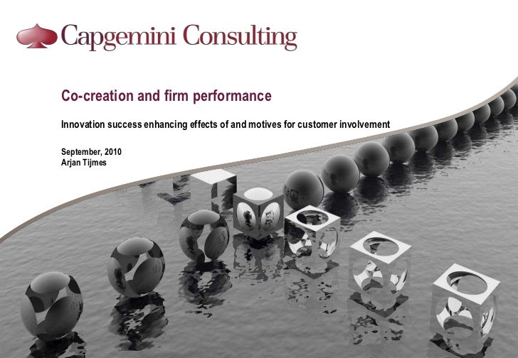 Co-creation and firm performance<br />Innovation success enhancing effects of and motives for customer involvement<br />Se...