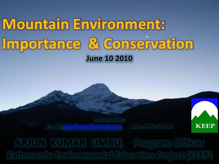 Mountain Environment: Importance & Conservation                         June 10 2010                                 Prese...