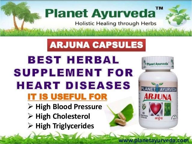 www.planetayurveda.comARJUNA CAPSULESIT IS USEFUL FOR High Blood Pressure High Cholesterol High Triglycerides