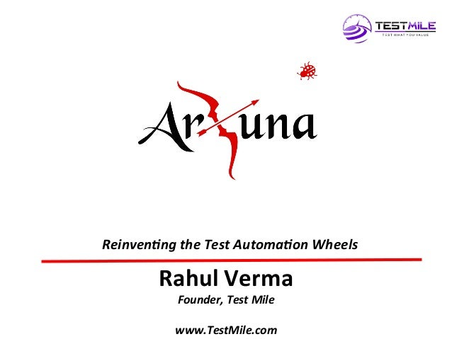 TM   Rahul  Verma   Founder,  Test  Mile      www.TestMile.com     Reinven6ng  the  Test  Automa6o...