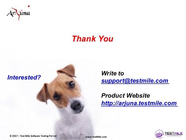 ©  2017  Test  Mile  So5ware  Tes7ng  Pvt  Ltd   www.TestMile.com   Thank You ©  2017  –  Test  ...