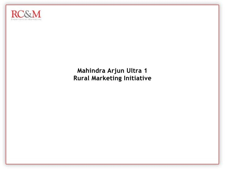 Mahindra Arjun Ultra 1 Rural Marketing Initiative<br />