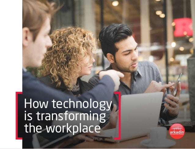 How technology is transforming the workplace