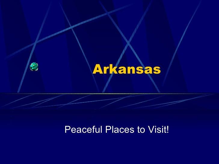 Arkansas Peaceful Places to Visit!