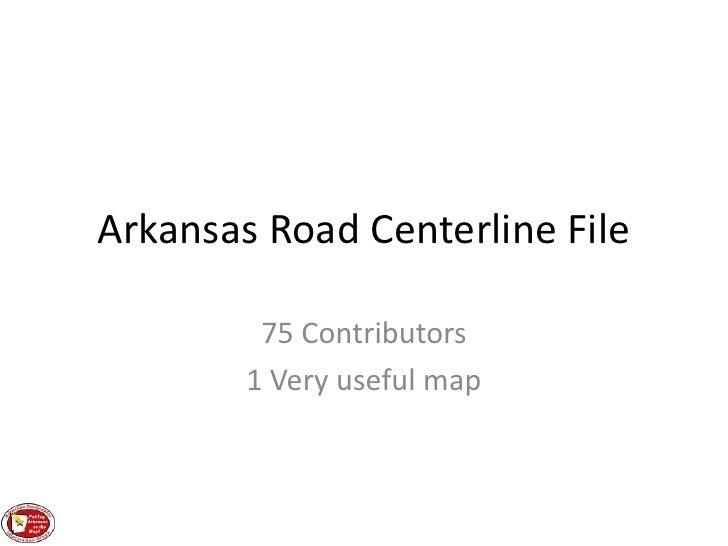 Arkansas Road Centerline File<br />75 Contributors <br />1 Very useful map<br />