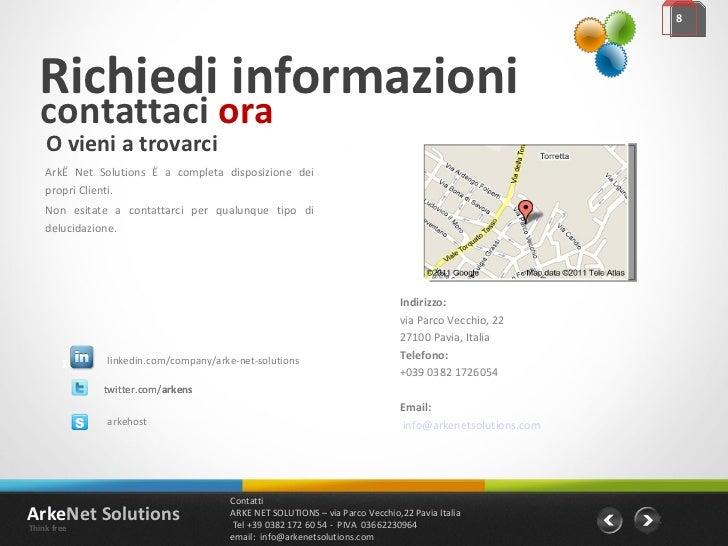 Richiedi informazioni contattaci  ora O vieni a trovarci Arkè Net Solutions è a completa disposizione dei propri Clienti. ...