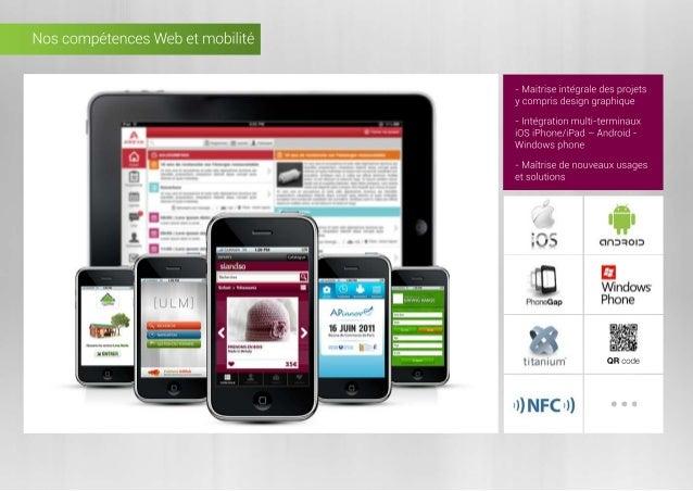 NoscompétencesWebetmobilité -Maitriseintégraledesprojets ycomprisdesigngraphique -Intégrationmulti-terminaux iOSiPhone/iPa...