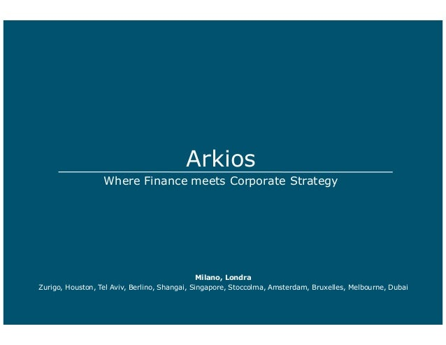 Arkios                  Where Finance meets Corporate Strategy                                               Milano, Londr...