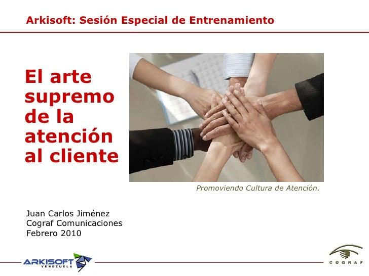 Juan Carlos Jiménez Cograf Comunicaciones Febrero 2010 Arkisoft: Sesión Especial de Entrenamiento Promoviendo Cultura de A...