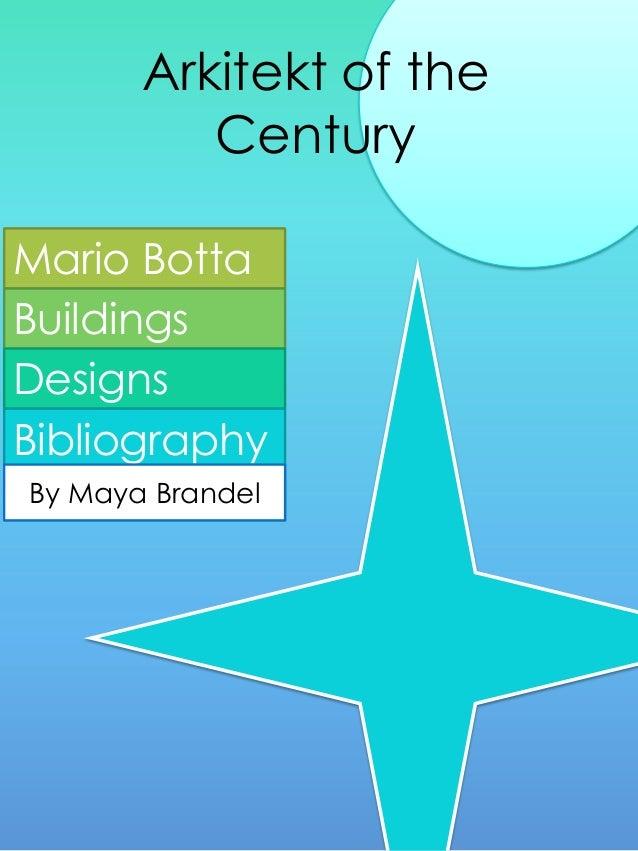 Arkitekt of the Century Mario Botta Buildings Designs Bibliography BibliographyBy Maya Brandel