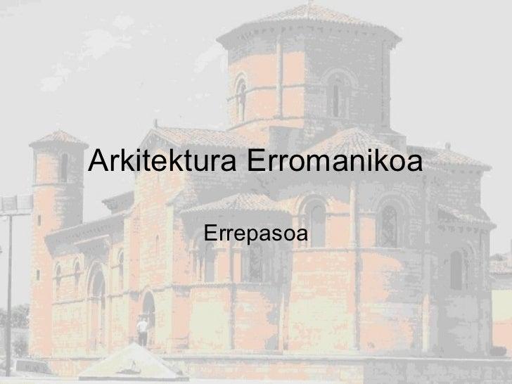 Arkitektura Erromanikoa Errepasoa