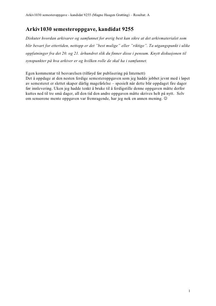 Arkiv1030 semesteroppgave - kandidat 9255 (Magne Haagen Grøtting) – Resultat: A    Arkiv1030 semesteroppgave, kandidat 925...