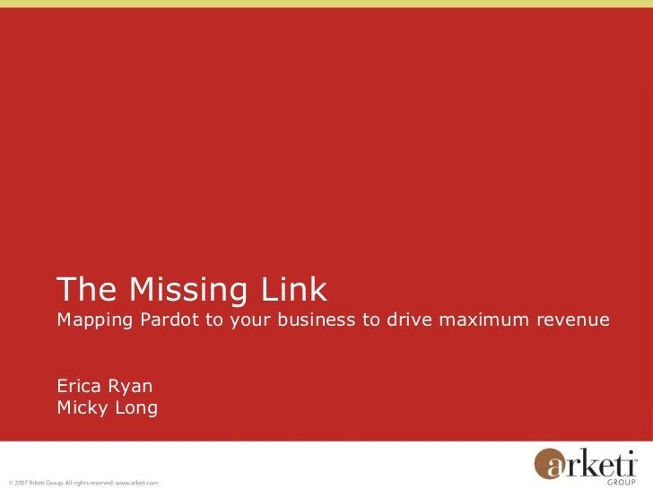 The Missing Link: Mapping Pardot to Your Business - Pardot Users Conference