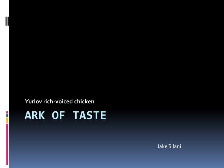 Ark of Taste<br />Yurlov rich-voiced chicken<br />Jake Silani<br />