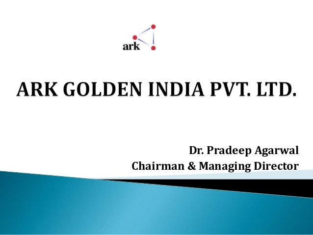 Dr. Pradeep Agarwal Chairman & Managing Director