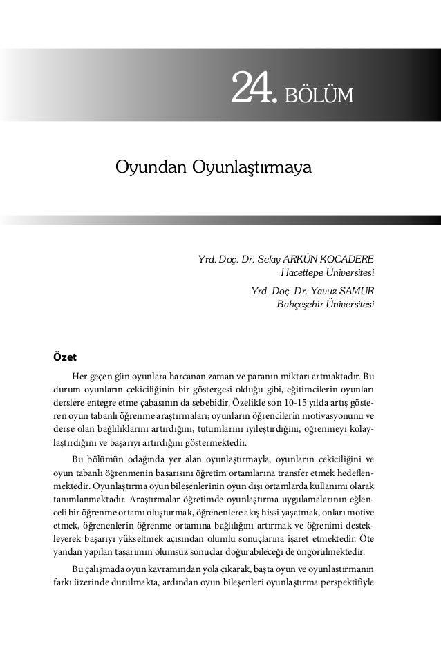 Oyundan Oyunlaştırmaya 24.BÖLÜM Yrd. Doç. Dr. Selay ARKÜN KOCADERE Hacettepe Üniversitesi Yrd. Doç. Dr. Yavuz SAMUR Bahçeş...