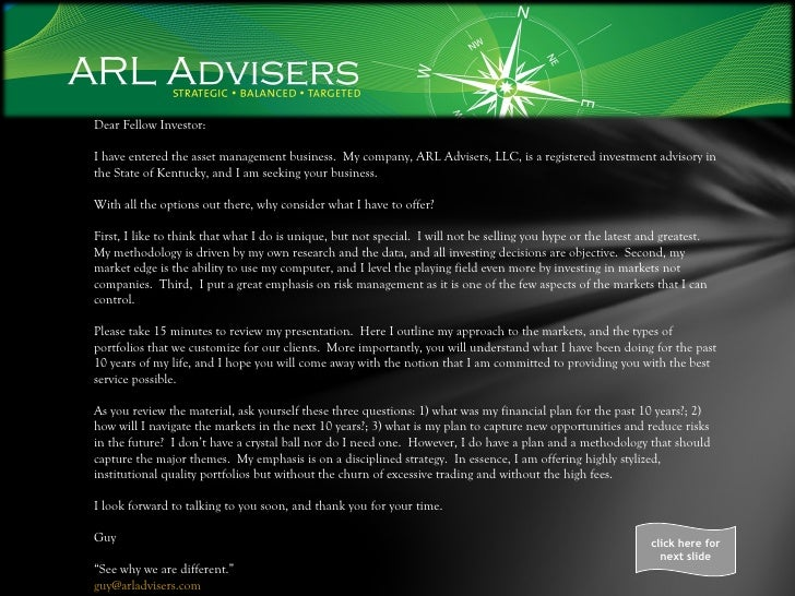 Dear Fellow Investor: I have entered the asset management business.  My company, ARL Advisers, LLC, is a registered invest...