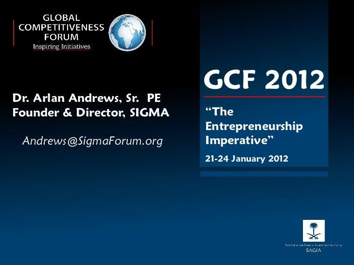 "Dr. Arlan Andrews, Sr. PE                            GCF 2012Founder & Director, SIGMA   ""The                            E..."