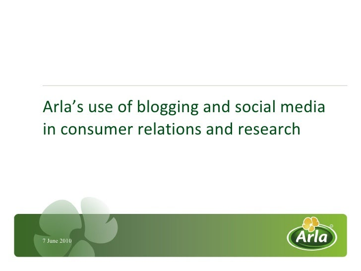 Arla's use of blogging and social media in consumer relations and research