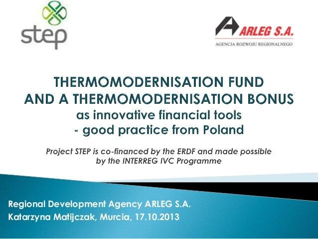 Regional Development Agency ARLEG S.A. Katarzyna Matijczak, Murcia, 17.10.2013