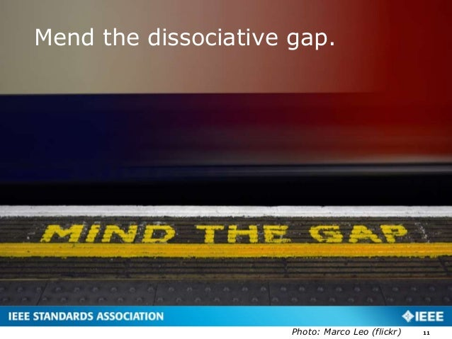Mend the dissociative gap. 11Photo: Marco Leo (flickr)
