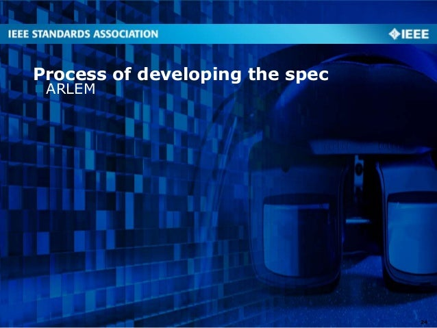 ARLEM Process of developing the spec 24