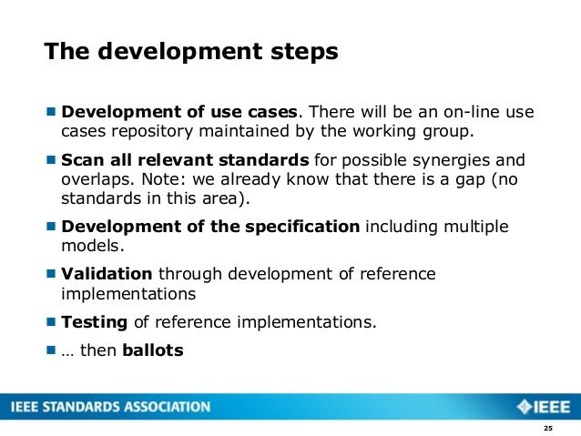 The development steps  Development of use cases. There will be an on-line use cases repository maintained by the working ...