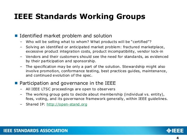 IEEE Standards Working Groups  Identified market problem and solution – Who will be selling what to whom? What products w...