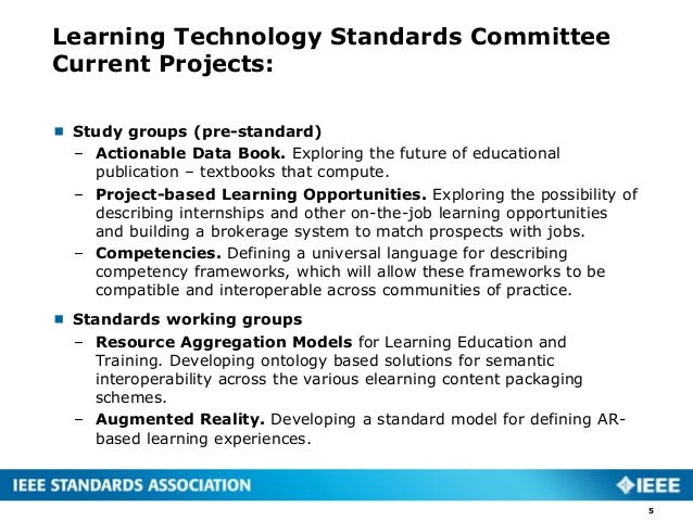 Learning Technology Standards Committee Current Projects:  Study groups (pre-standard) – Actionable Data Book. Exploring ...