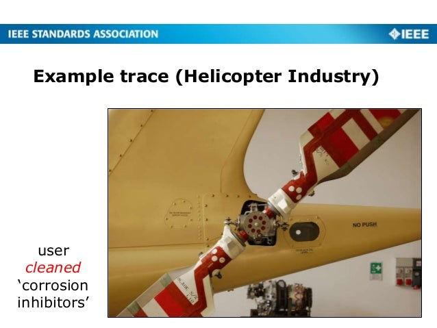 Example trace (Helicopter Industry) 10 user cleaned 'corrosion inhibitors'