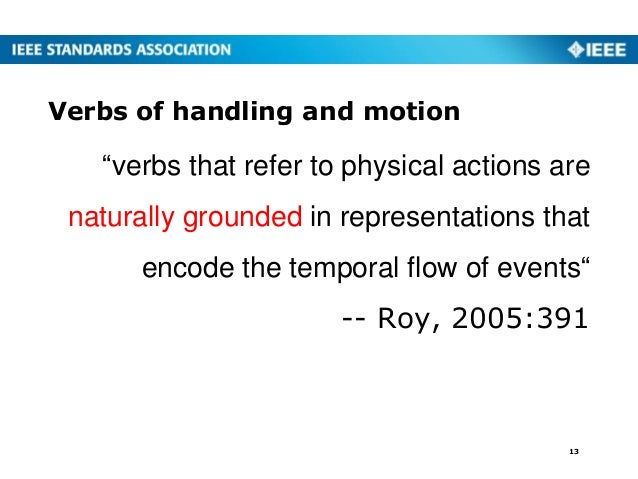"""""""verbs that refer to physical actions are naturally grounded in representations that encode the temporal flow of events"""" -..."""