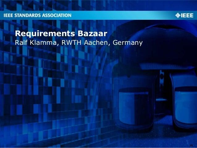 Ralf Klamma, RWTH Aachen, Germany Requirements Bazaar 18