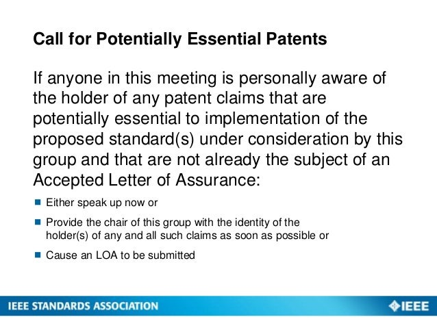 Call for Potentially Essential Patents If anyone in this meeting is personally aware of the holder of any patent claims th...