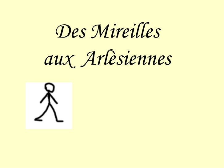 Des Mireilles aux  Arlèsiennes