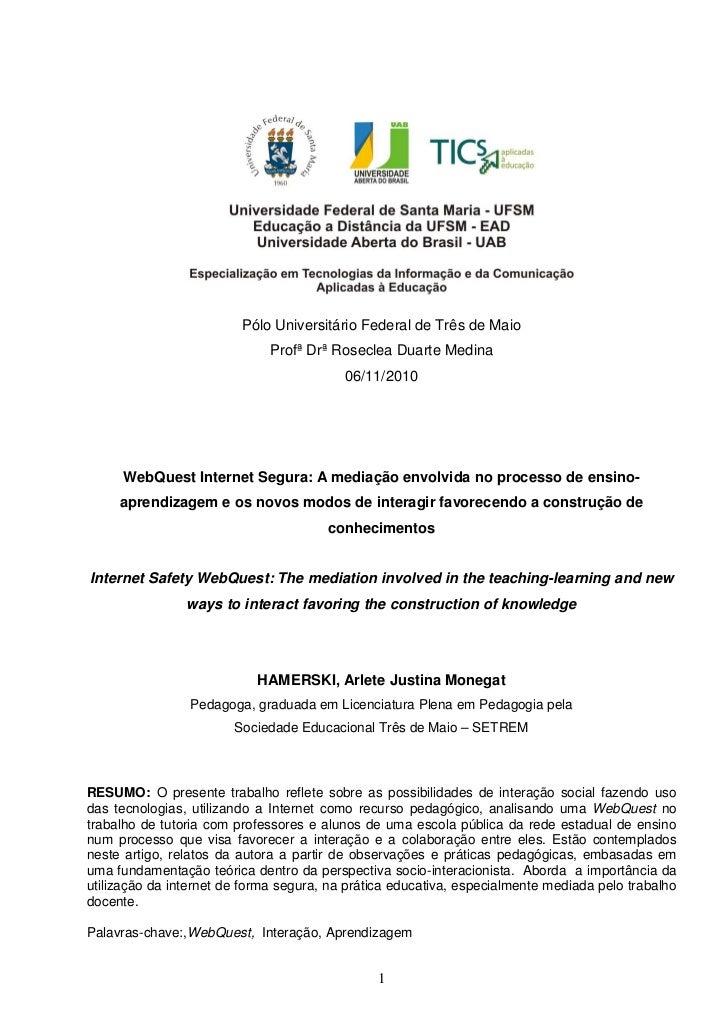 Pólo Universitário Federal de Três de Maio                              Profª Drª Roseclea Duarte Medina                  ...