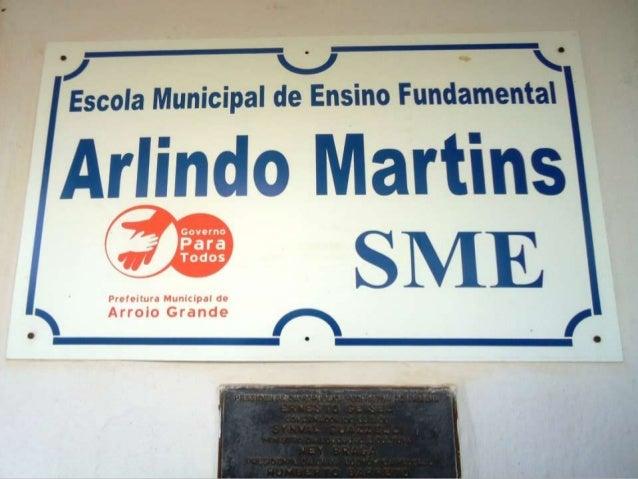 E.M.E.F.ARLINDO MARTINS