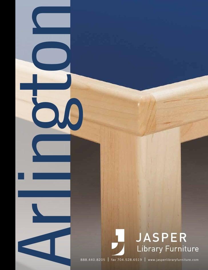 Arlingto         888.440.8205   |   fax 704.528.6519   |   www.jasperlibraryfurniture.com