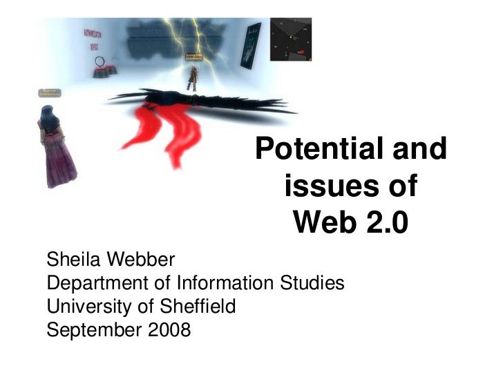 Potential and                        issues of                         Web 2.0 Sheila Webber Department of Information Stu...