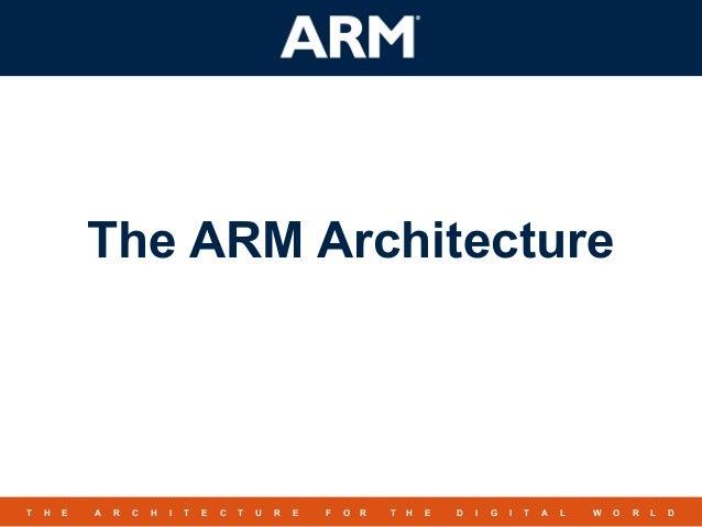1TMT H E A R C H I T E C T U R E F O R T H E D I G I T A L W O R L DThe ARM Architecture