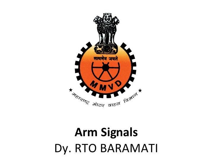 Arm Signals Dy. RTO BARAMATI