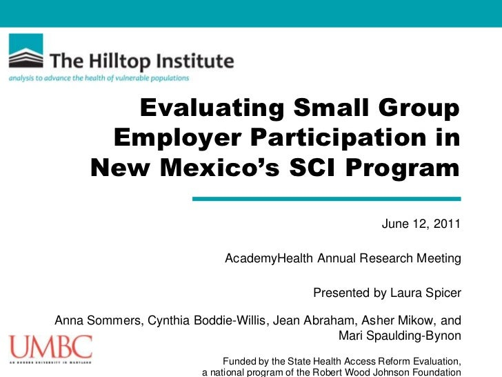 Evaluating Small Group Employer Participation in New Mexico's SCI Program<br />June 12, 2011<br />AcademyHealth Annual Res...