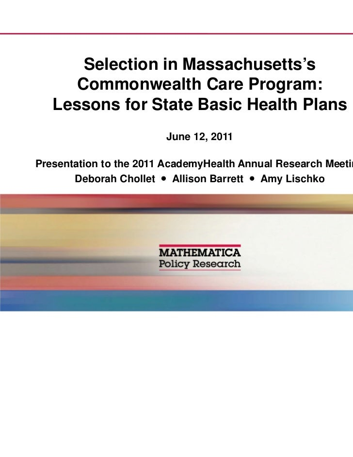 Selection in Massachusetts's      Commonwealth Care Program:   Lessons for State Basic Health Plans                       ...